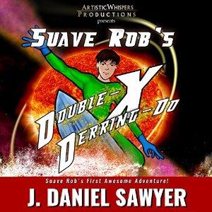 Suave Rob's Double-X Derring-Do (audio)